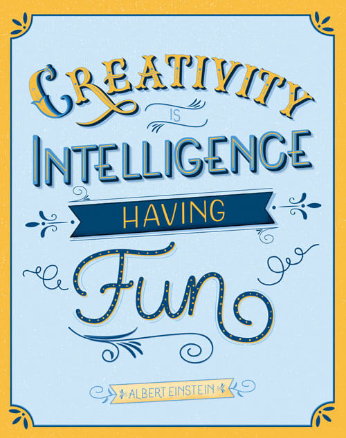 CalliLetters: Zitat / Creativity is intelligence, having fun / Albert Einstein