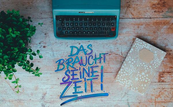 CalliLetters-Handlettering-Foto-Braucht-Seine-Zeit-