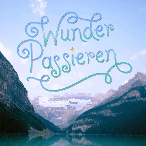 CalliLetters-Handlettering-Foto-Typografie-Typoposter-Wunder-Passieren
